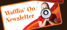 Wafflin' On Newsletter